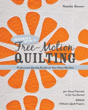 Beginner's Guide To Free Motion Quilting Book